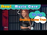 [HOT] DJ Joy - Dreams Come True, DJ조이 - 위풍당당 Show Music core 20160903