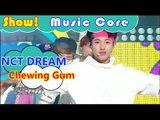[HOT] NCT DREAM - Chewing Gum, 엔씨티 드림 - 츄잉 껌 Show Music core 20160827