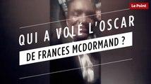 Qui a volé l'oscar de Frances McDormand ?