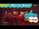 [HOT] UP10TION - White Night, 업텐션 - 하얗게 불태웠어 Show Music core 20161126