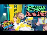 [HOT] NCT DREAM - Dunk Shot, 엔시티 드림 - 덩크슛 Show Music core 20170318