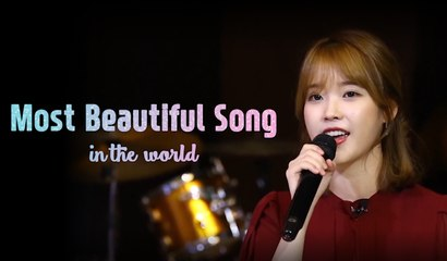 [Most Beautiful Song in the World] IU