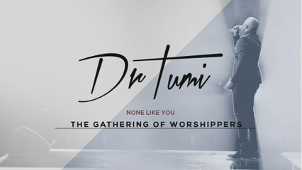 Dr Tumi - None Like You