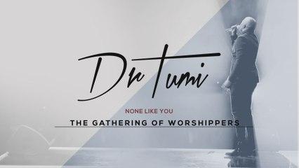 Dr Tumi - None Like You