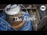 Living off the River