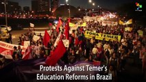 Protests Against Temer's Education Reforms in Brazil