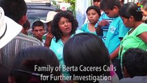 Family of Berta Caceres Calls for Further Investigation
