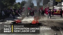 The Daily Brief: Opposition Unions Against New Labor Law in Ecuador