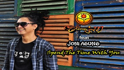 Steven Jam Ft. Joni Agung - Spend The Time With You - (Official Lyric Video)