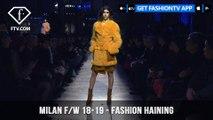 Milan Fashion Week Fall/Winter 18-19 - Fashion Haining | FashionTV | FTV