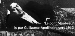 """Guillaume Apollinaire lit """"Le pont Mirabeau"""""""