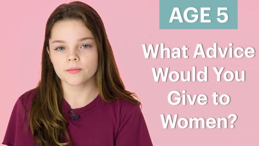 70 Women Ages 5-75 Answer: What Advice Would You Give to Women?