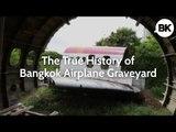 The True History of Bangkok Airplane Graveyard