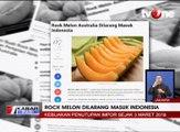 Rockmelon Dilarang Masuk ke Indonesia