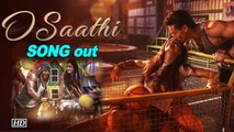 O Saathi Song | Baaghi 2| Fall in Love with Tiger & Disha