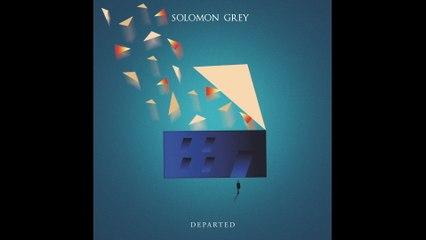 Solomon Grey - Departed