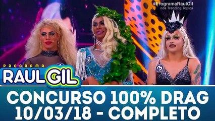 Concurso 100% Drag - 10.03.18 - Completo