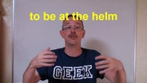 Learn English: Daily Easy English Expression 0235 -- 3 Minute English Lesson: to be at the helm