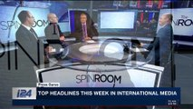 THE SPIN ROOM   Top headlines this week in Israeli media   Sunday, March 11th 2018