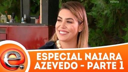 Especial Naiara Azevedo - 11.03.18 - Parte 1