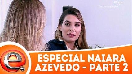 Especial Naiara Azevedo - 11.03.18 - Parte 2