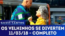 Os Velhinhos se Divertem - 11.03.18 - Completo