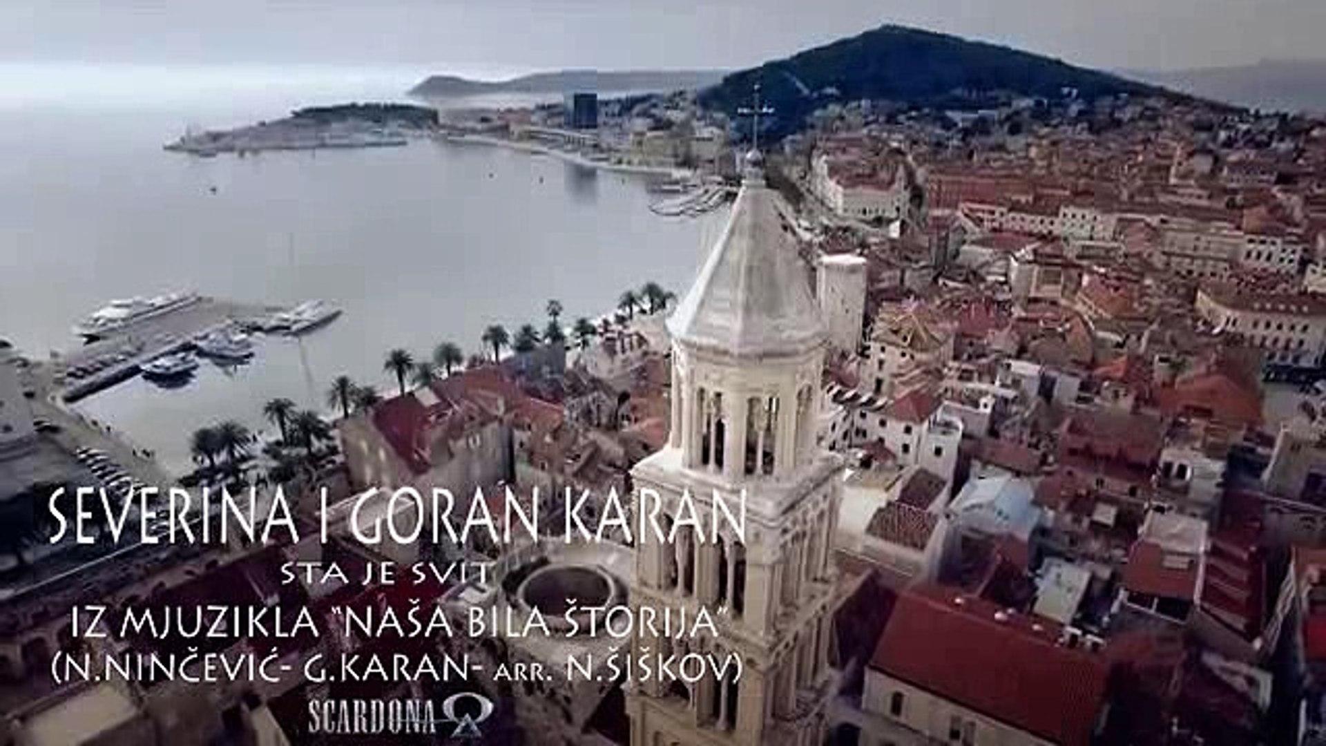 Severina i Goran Karan  /  Sta je svit
