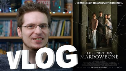 Vlog - Le Secret des Marrowbone