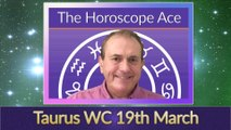 Taurus Weekly Horoscope from 19th March - 26th March 2018