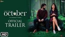 October - Official Trailer - Varun Dhawan - Banita Sandhu - Shoojit Sircar - FULL HD 2018