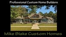Professional Custom Home Builders Mike Blake Custom Homes