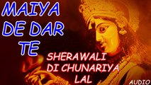 Sukhvinder - Maiya De Dar Te - Sherawali Di Chunariya Lal