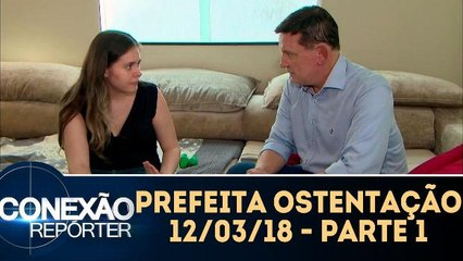 Prefeita Ostentação - 12.03.18 - Parte 1