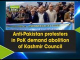 Anti-Pakistan protesters in PoK demand abolition of Kashmir Council