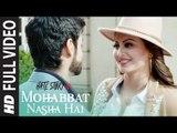 Full Video- Mohabbat Nasha Hai Song _ Hate Story IV _  Neha Kakkar _ Tony Kakkar  _ Latest Song 2018 HD
