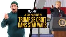 Je sais pas si t'as vu... Trump se croit dans Star Wars #JSPSTV