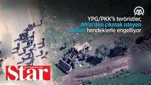 Terör örgütü PKK/YPG sivil kaçışını hendeklerle engelliyor