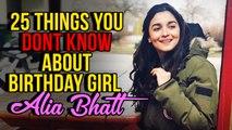 Happy Birthday Alia Bhatt   25 Lesser Known Facts Of ALIA BHATT   Birthday Special