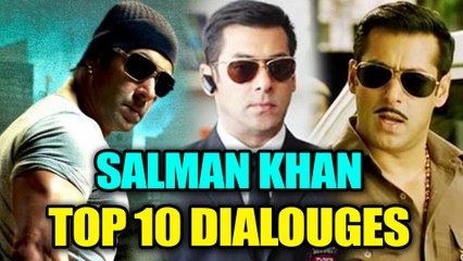 Salman Khan TOP 10 Dialogues, जिन्होंने बनाया भाईजान को किंग और फैंस को दीवाना