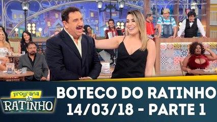 Boteco do Ratinho - 14.03.18 - Parte 1