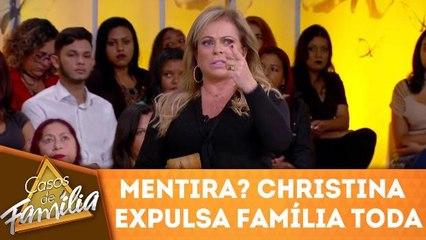 Christina acha que caso é mentira e expulsa a família toda