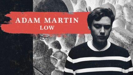 Adam Martin - Low