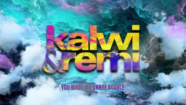 Kalwi & Remi - Unbreakable