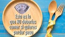 [CH] 10 alimentos que no deberías comer si estás a dieta