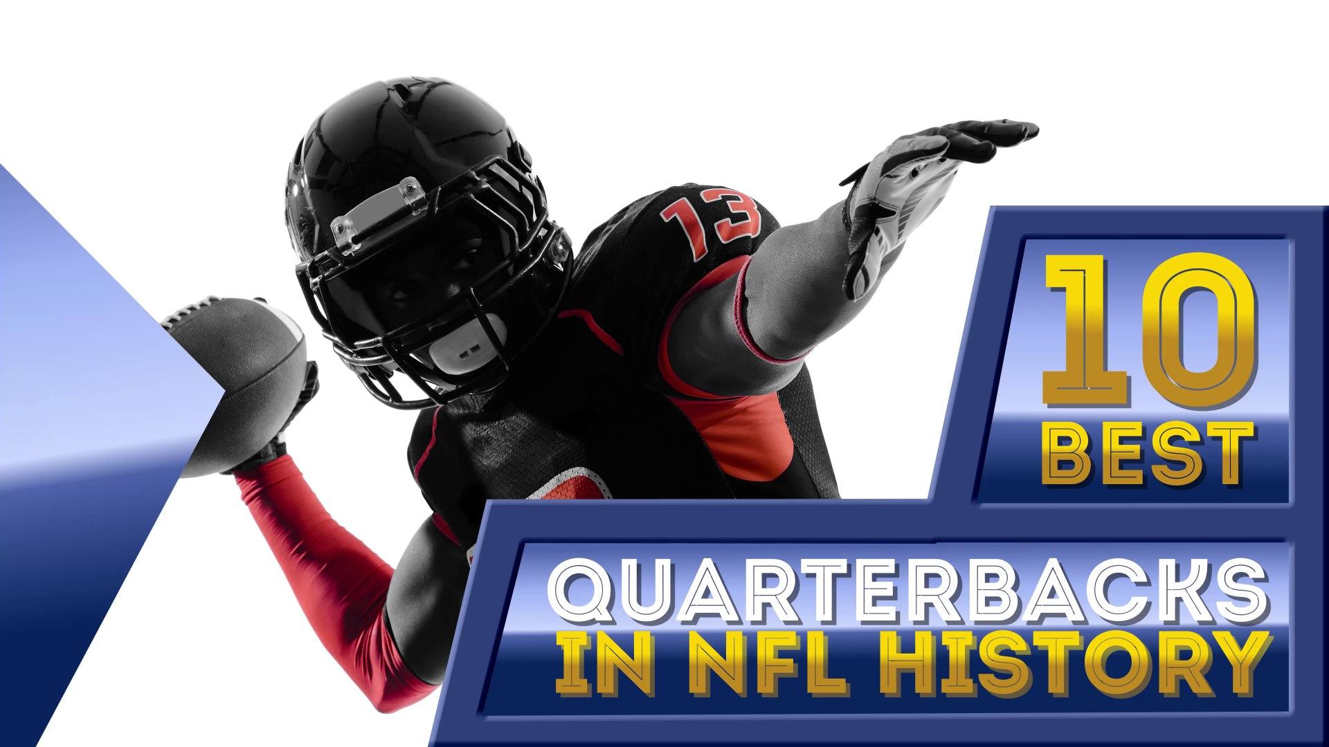 10 Best Quarterbacks in NFL History