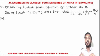 Fourier Series #17 Fourier Series Examples and Solutions for F(x)= XSINX in Interval 0 to Pi PTU GTU