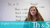 English Pronunciation - Th & S