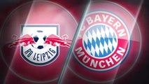 La belle affiche - Duel d'Européens entre le Bayern Munich et le RB Leipzig