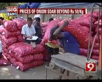 Price of onions soar beyond Rs 50/kg- NEWS9