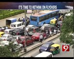 It's time to rethink on flyovers- NEWS9